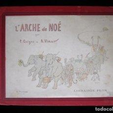 Libros antiguos: L'ARCHE DE NOÉ. BONITO LIBRO FRANCES INFANTIL MUY ILUSTRADO. EN 4º APAISADO . Lote 135910778