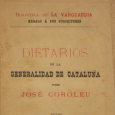 Libros antiguos: LOS DIETARIOS DE LA GENERALIDAD DE CATALUÑA. - COROLEU, JOSÉ. - BARCELONA, 1889.. Lote 123178062