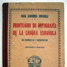Libros antiguos: PRONTUARIO DE ORTOGRAFÍA DE LA LENGUA ESPAÑOLA EN PREGUNTAS Y RESPUESTAS. 30ª EDICIÓN. Lote 136004554