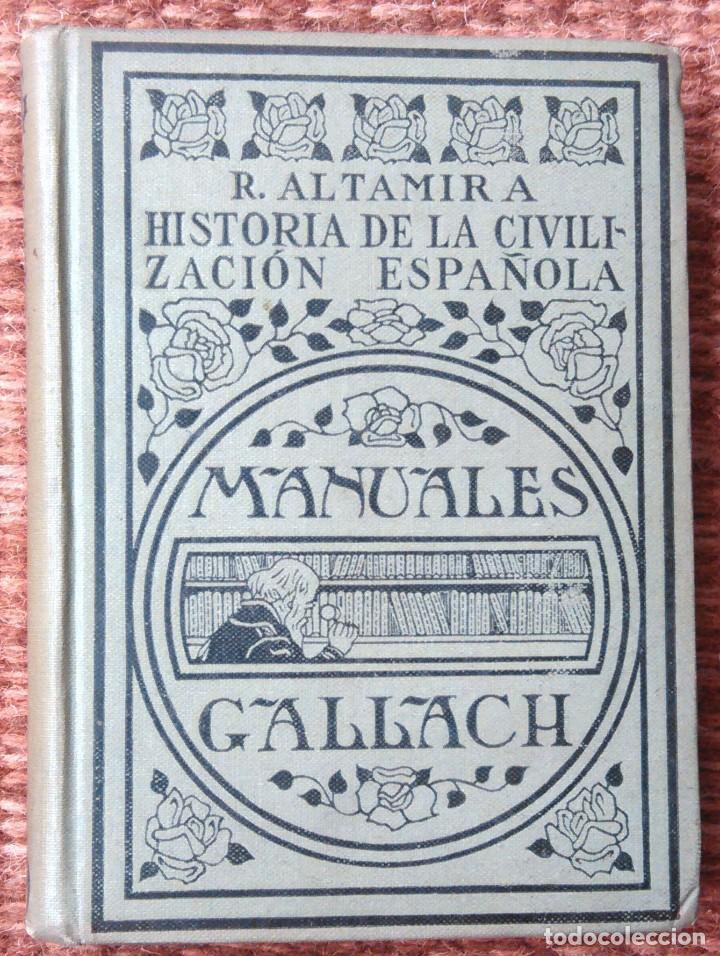 HISTORIA DE LA CIVILIZACION ESPAÑOLA - MANUALES GALLACH - 1925 (Libros Antiguos, Raros y Curiosos - Historia - Otros)
