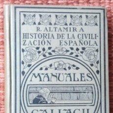 Libros antiguos: HISTORIA DE LA CIVILIZACION ESPAÑOLA - MANUALES GALLACH - 1925. Lote 136010750