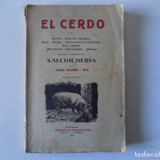 Libros antiguos: LIBRERIA GHOTICA. RAFAEL SALAVERA Y TRIAS. EL CERDO.TRATADO COMPLETO DE SALCHICHERIA. 1913.GRABADOS . Lote 136015382