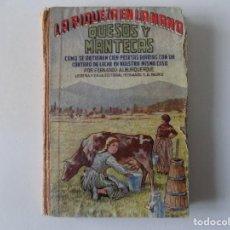 Libros antiguos: LIBRERIA GHOTICA. FERNANDO ALBURQUERQUE. QUESOS Y MANTECAS. 1948.MUY ILUSTRADO.. Lote 136017310