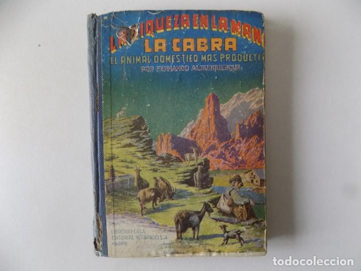 LIBRERIA GHOTICA. FERNANDO ALBURQUERQUE. LA CABRA.EL ANIMAL DOMÉSTICO MÁS PRODUCTIVO.1946.ILUSTRADO (Libros Antiguos, Raros y Curiosos - Cocina y Gastronomía)