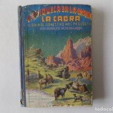 Libros antiguos: LIBRERIA GHOTICA. FERNANDO ALBURQUERQUE. LA CABRA.EL ANIMAL DOMÉSTICO MÁS PRODUCTIVO.1946.ILUSTRADO. Lote 136018810