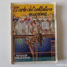 Libros antiguos: LIBRERIA GHOTICA. IGNACIO DOMENECH. EL ARTE DEL COKTELERO EUROPEO. 1931. MUY ILUSTRADO.. Lote 136020262