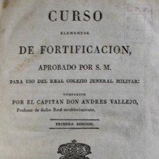 Libros antiguos: CURSO ELEMENTAL DE FORTIFICACIÓN, APROBADO POR S. M. PARA USO DEL REAL COLEJIO JENERAL MILITAR.. Lote 123255798