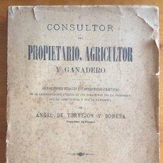Libros antiguos: CONSULTOR DEL PROPIETARIO AGRICOLA Y GANADERO- ANGEL TORREJON Y BONETA- 1.898. Lote 136025734