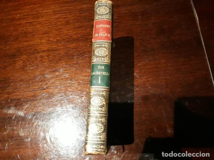 HISTOIRE DE FRANCE - PAR CHARLES LACRETELLE .TOME PREMIER PARIS AÑO 1812 (Libros Antiguos, Raros y Curiosos - Historia - Otros)