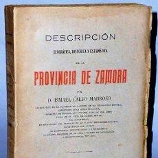 Libros antiguos: DESCRIPCIÓN GEOGRÁFICA, HISTÓRICA Y ESTADÍSTICA DE LA PROVINCIA DE ZAMORA.. Lote 136087162