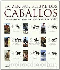 LA VERDAD SOBRE LOS CABALLOS (ANDREW MCLEAN) (Libros Antiguos, Raros y Curiosos - Ciencias, Manuales y Oficios - Otros)
