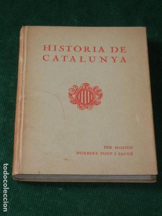 HISTÒRIA DE CATALUNYA. DE MOSSEN NORBERT FONT I SAGUÉ. 1933 (Libros Antiguos, Raros y Curiosos - Historia - Otros)
