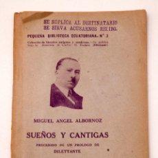Libros antiguos: MIGUEL ÁNGEL ALBORNOZ : SUEÑOS Y CÁNTIGAS - PRIMERA EDICIÓN - JULIO 1928. Lote 136125078