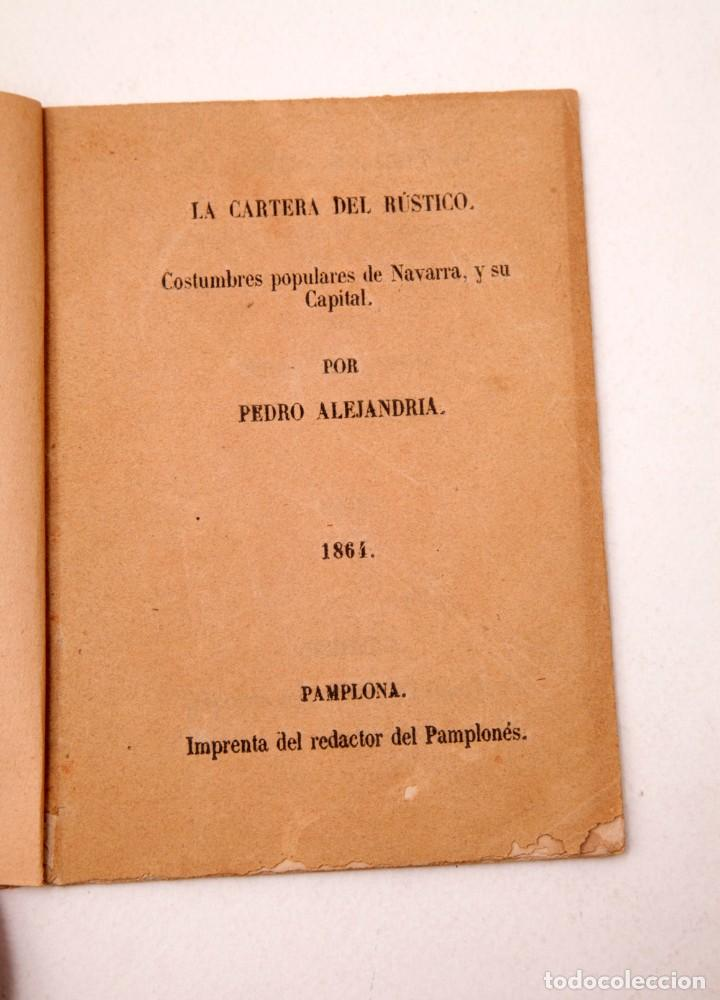 LA CARTERA DEL RÚSTICO - COSTUMBRES POPULARES DE NAVARRA Y SU CAPITAL - 1864 - PEDRO ALEJANDRÍA (Libros Antiguos, Raros y Curiosos - Historia - Otros)