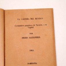 Libros antiguos: LA CARTERA DEL RUSTICO - COSTUMBRES POPULARES DE NAVARRA Y SU CAPITAL - 1864 - PEDRO ALEJANDRÍA. Lote 136125174