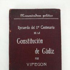Libros antiguos: MEMORÁNDUM POLÍTICO RECUERDO DEL 1ER CENTENERIO DE LA CONSTITUCIÓN DE CÁDIZ POR VIPEGON 1912. Lote 136141386