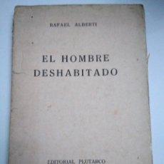 Libros antiguos: EL HOMBRE DESHABITADO. RAFAEL ALBERTI. TEATRO. EDITORIAL PLUTARCO, 1930, PRIMERA EDICIÓN. Lote 136141962