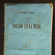 Libros antiguos: COMPENDIO DEL TOLEDO EN LA MANO.(1858). Lote 136165350