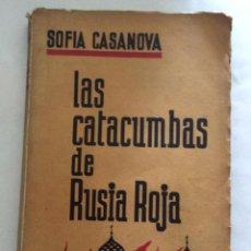 Libros antiguos: SOFIA CASANOVA - LAS CATACUMBAS DE RUSIA ROJA - 1933 ESPASA CALPE. Lote 136193270