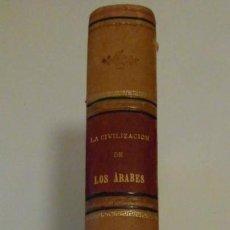 Libros antiguos: LA CIVILIZACION DE LOS ARABES. GUSTAVO LE BON 1886 + AFRICA PINTORESCA EL CONGO. VICTOR GIRAUD. 1888. Lote 136206330