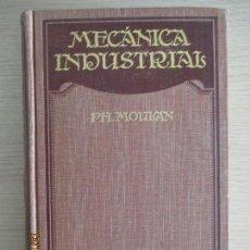 Libros antiguos: TRATADO DE MECÁNICA INDUSTRIAL. PH. MOULAN. C. GERDAY. DR. JOSÉ ESTALELLA. BARCELONA 1924. Lote 136208102
