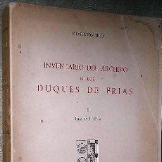 Libros antiguos: INVENTARIO DEL ARCHIVO DE LOS DUQUES DE FRÍAS II (CASA DE PACHECO).. Lote 136235246
