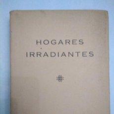 Libros antiguos: HOGARES IRRADIANTES. T 1 FECUNDOS Y UNIDOS. GUÍA MORAL AMOR CRISTIANO. ABATE FRANÇOIS DANTEC. 1956. Lote 136248414