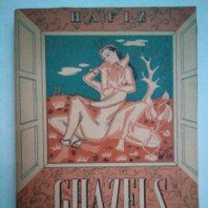 Libros antiguos: HAFIZ. GHAZELS. 1943. PORTADA DE DANIEL LEO. POESÍA. PROSA POÉTICA.. Lote 136252566