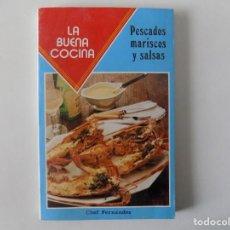 Libros antiguos: LIBRERIA GHOTICA. CHEF FERNANDEZ. LA BUENA COCINA. PESCADOS,MARISCOS Y SALSAS. 1985. GASTRONOMIA.. Lote 136264206