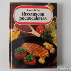 Libros antiguos: LIBRERIA GHOTICA. ANNETTE WOLTER. RECETAS ON POCAS CALORIAS.1983. FOLIO. ILUSTRADO.GASTRONOMIA.. Lote 136264758