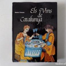 Libros antiguos: LIBRERIA GHOTICA. JAUME CIURANA. ELS VINS DE CATALUNYA. 1979.FOLIO. MUY ILUSTRADO. GASTRONOMIA.. Lote 136265014