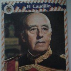 Libros antiguos: EL CAUDILLO, FRANCISCO FRANCO. Lote 136286158