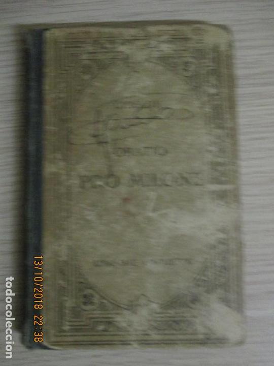 M. TULLI CICERONIS. PRO T. ANNIO MILONE. ORATIO AD JUDICES. TEXTE LATIN. PASCAL MONET. PARIS (Libros Antiguos, Raros y Curiosos - Otros Idiomas)