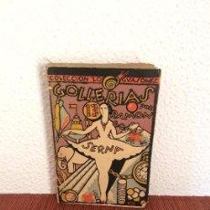Libros antiguos: GOLLERÍAS - RAMÓN GÓMEZ DE LA SERNA - SEMPERE - 1ª EDICIÓN. Lote 136303582