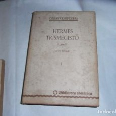 Libri antichi: HERMES TRISMEGISTO, OBRAS COMPLETAS, ED.. BILINGUE, BIBLIOTECA ESOTERICA. Lote 136317734