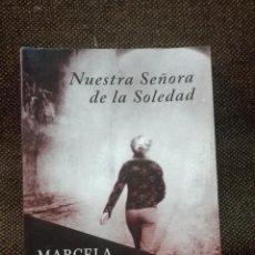 Libros antiguos: NUESTRA SEÑORA DE LA SOLEDAD MARCELA SERRANO . Lote 136347414