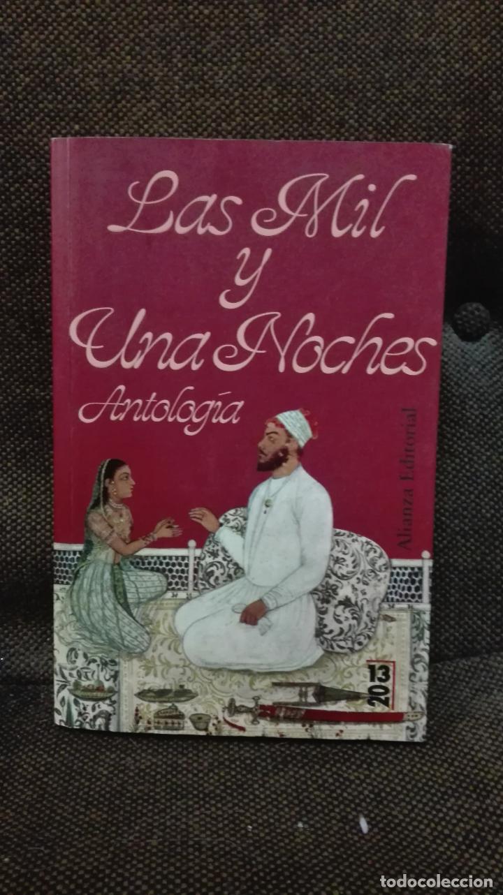 LAS MIL Y UNA NOCHE ANTOLOGIA EDITORIAL ALIANZA (Libros Antiguos, Raros y Curiosos - Bellas artes, ocio y coleccionismo - Otros)