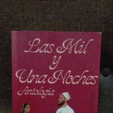 Libros antiguos: LAS MIL Y UNA NOCHE ANTOLOGIA EDITORIAL ALIANZA. Lote 136348486