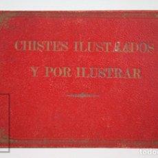 Libros antiguos: ANTIGUO LIBRO ILUSTRADO - CHISTES ILUSTRADOS Y POR ILUSTRAR - PERELLÓ Y VERGÉS, BARCELONA. AÑO 1915. Lote 136348746