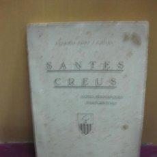 Libros antiguos: SANTES CREUS. NOTES HISTORIQUES I DESCRIPTIVES. EUFEMIA FORT COGUL. VALLS 1930.. Lote 136355610