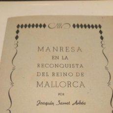 Libros antiguos: MANRESA EN LA RECONQUISTA DEL REINO DE MALLORCA. (1929) JOAQUIN SARRET ARBÓS. Lote 136361566