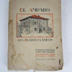 Libros antiguos: EL AMPARO SUS PLATOS CLÁSICOS, 1930, AZCARAY Y EGUILEOR, 2ª EDICIÓN, BILBAO. 16X21CM. Lote 136365310