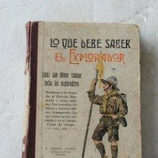 Libros antiguos: MANUEL D.FERNANDEZ.LO QUE DEBE SABER UN EXPLORADOR.MADRID.P.ORRIER EDITOR.1914. Lote 136414406