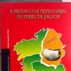 Libros antiguos: CLÓDIO GONZÁLEZ. AS GRANDES FERRERÍAS DA PROVINCIA DE LUGO. 1994. Lote 136419078