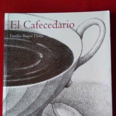 Libros antiguos: EMILIO BAQUÉ DELÁS EL CAFECEDARIO PRIMERA EDICIÓN 2006 RARO EJEMPLAR. Lote 136459734