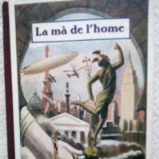 Libros antiguos: LA MÁ DE L´HOME- MANUEL MARINEL-LO/ AMB CATALÁ- EDITA ELZEVIRIANA 1934- EXCELENT CONDICÇIÓ. Lote 136460590