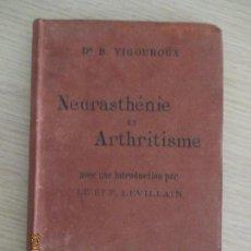 Alte Bücher - NEURASTHÉNIE ET ARTHRITISME. PAR LE D´R. VIGOUROUX. PARIS 189 - 136496486