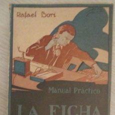 Libros antiguos: MANUAL PRÁCTICO. LA FICHA. RAFAEL BORI. EDITORIAL CULTURA. BARCELONA. 1925. Lote 136499546