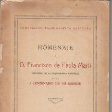 Libros antiguos: HOMENAJE A D. FRANCISCO DE PAULA MARTÍ, INVENTOR DE LA TAQUIGRAFÍA ESPAÑOLA. MADRID 1927 VALENCIA . Lote 136501066