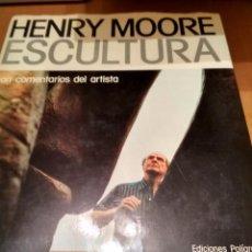Libros antiguos: HENRY MOORE ESCULTURA. Lote 136520138